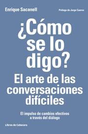 libro como se lo digo - el arte de las conversaciones difíciles